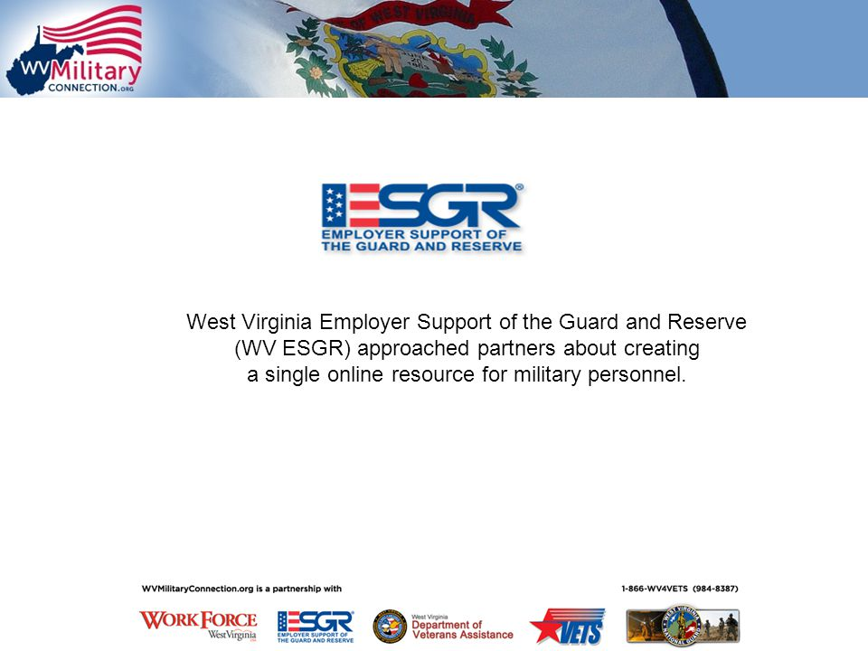 West Virginia Employer Support of the Guard and Reserve (WV ESGR) approached partners about creating a single online resource for military personnel.