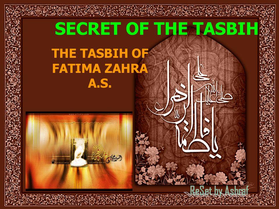 SECRET OF THE TASBIH THE TASBIH OF FATIMA ZAHRA A.S.