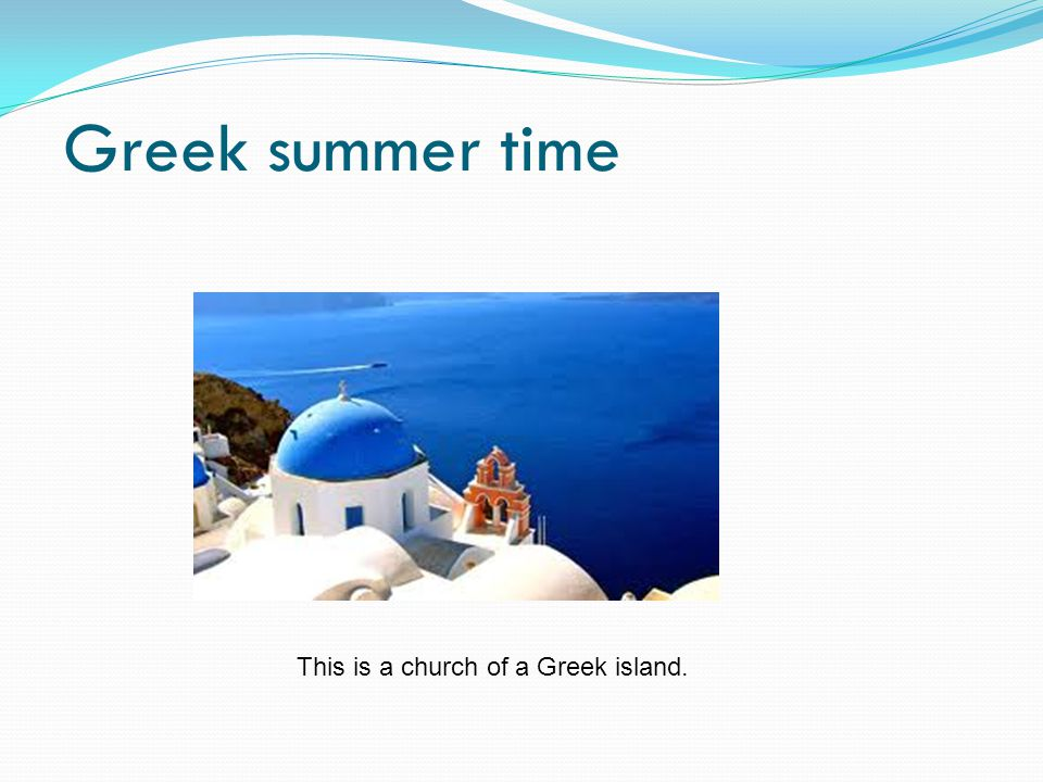 Greek summer time This is a church of a Greek island.