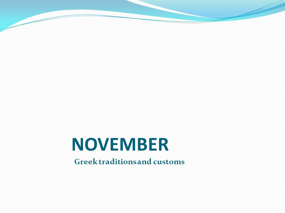 NOVEMBER Greek traditions and customs