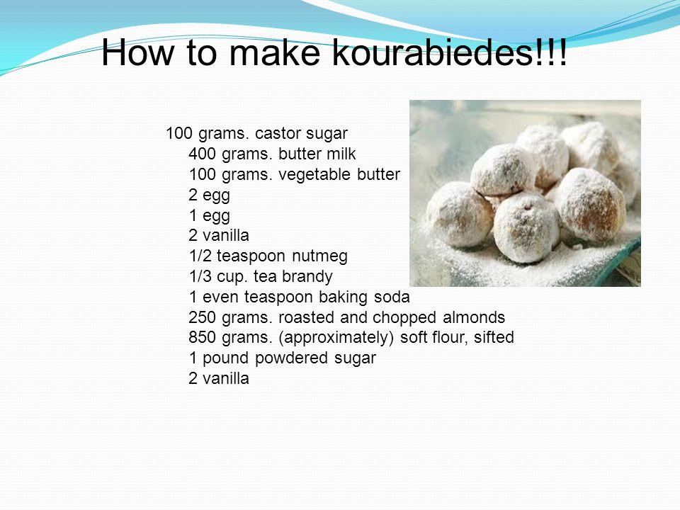 100 grams. castor sugar 400 grams. butter milk 100 grams.