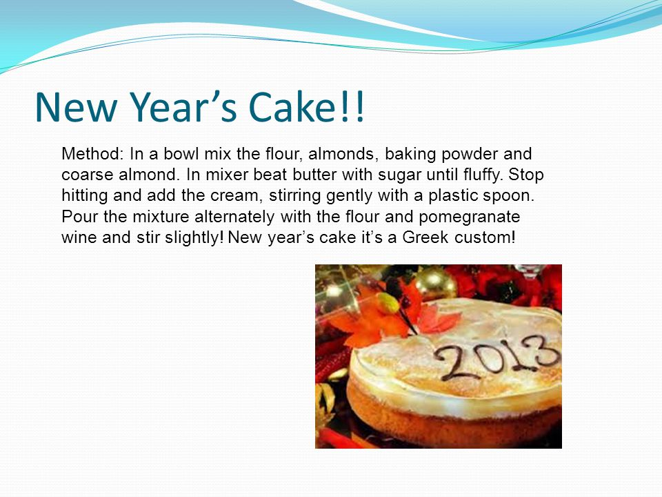 New Year's Cake!.Method: In a bowl mix the flour, almonds, baking powder and coarse almond.