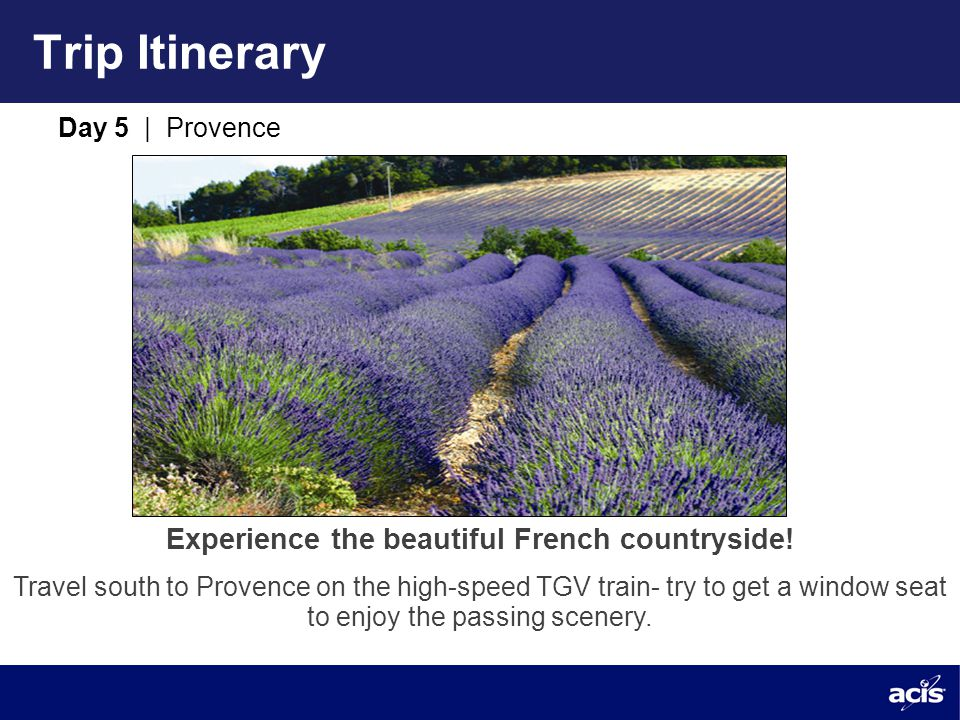 Trip Itinerary Day 5 | Provence Experience the beautiful French countryside.