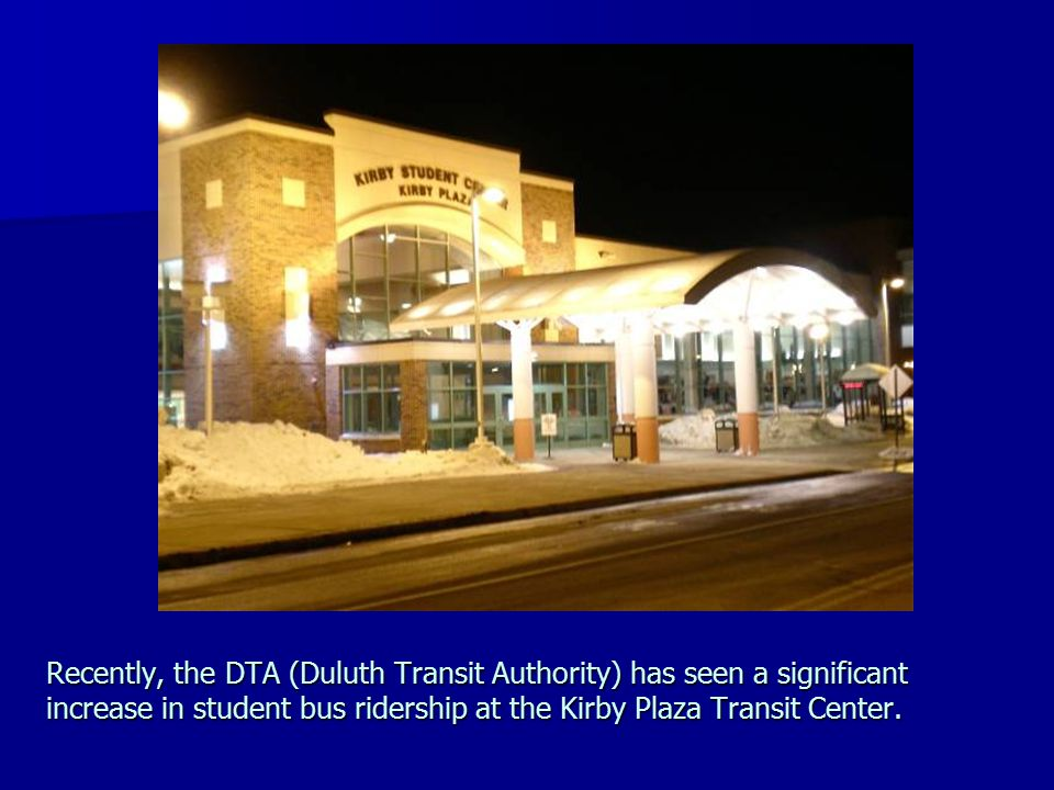 Recently, the DTA (Duluth Transit Authority) has seen a significant increase in student bus ridership at the Kirby Plaza Transit Center.