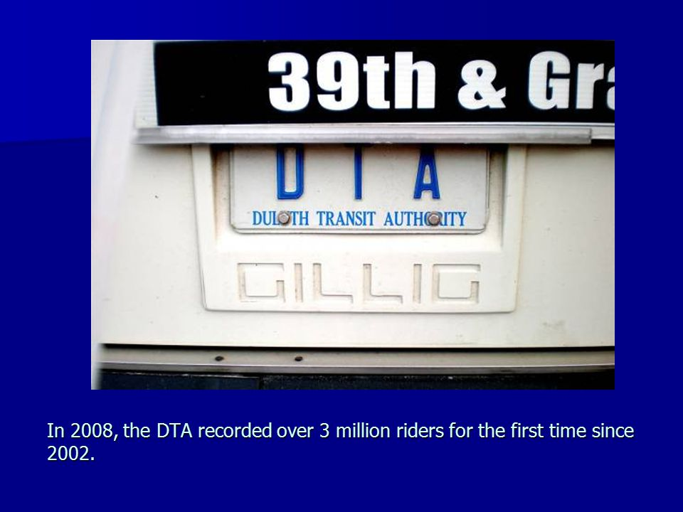 In 2008, the DTA recorded over 3 million riders for the first time since 2002.