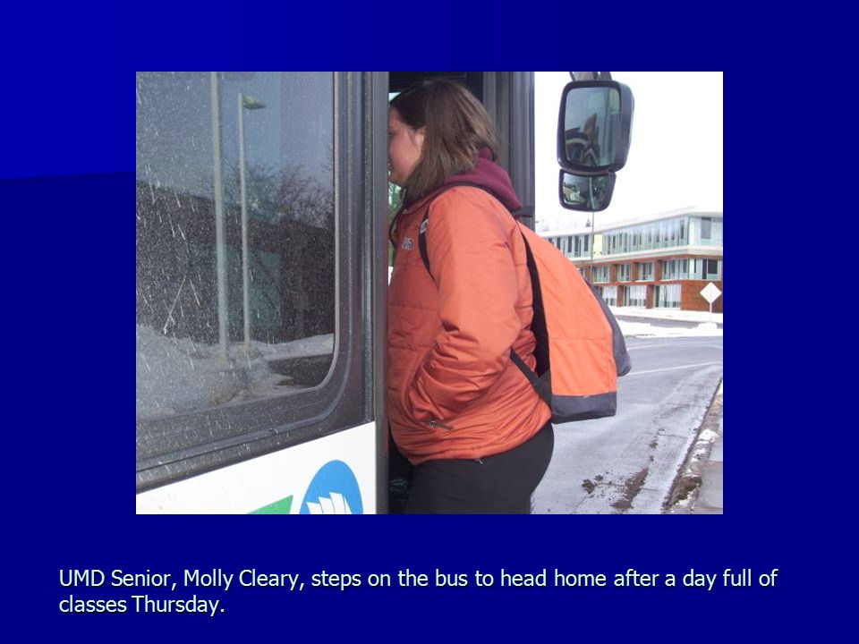 UMD Senior, Molly Cleary, steps on the bus to head home after a day full of classes Thursday.