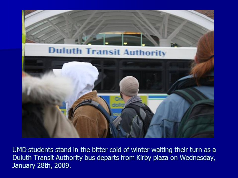 UMD students stand in the bitter cold of winter waiting their turn as a Duluth Transit Authority bus departs from Kirby plaza on Wednesday, January 28
