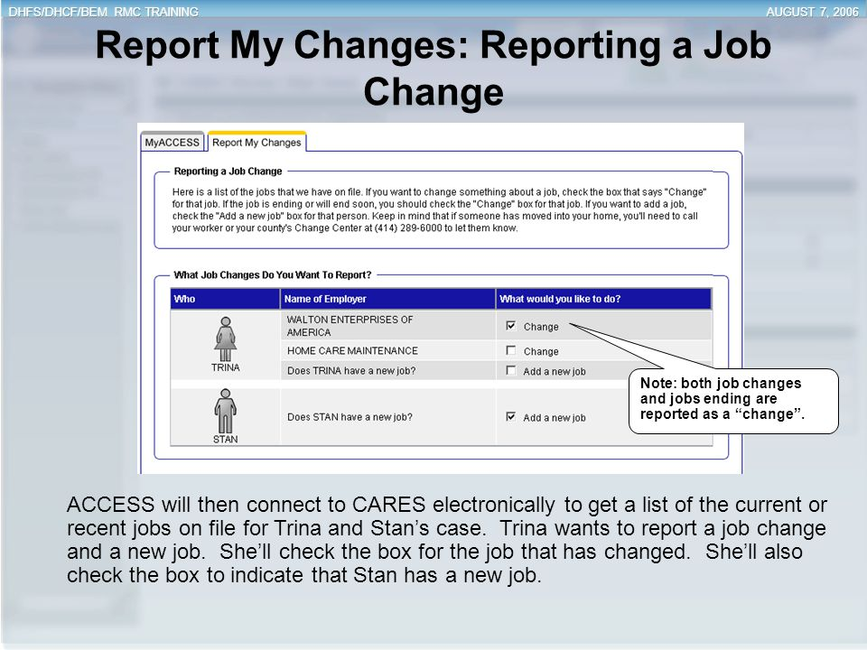 Report My Changes: Reporting a Job Change ACCESS will then connect to CARES electronically to get a list of the current or recent jobs on file for Tri
