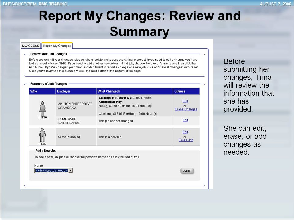 Report My Changes: Review and Summary Before submitting her changes, Trina will review the information that she has provided. She can edit, erase, or