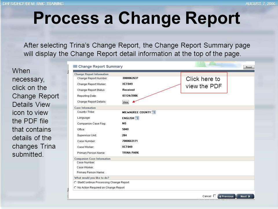 Process a Change Report When necessary, click on the Change Report Details View icon to view the PDF file that contains details of the changes Trina s