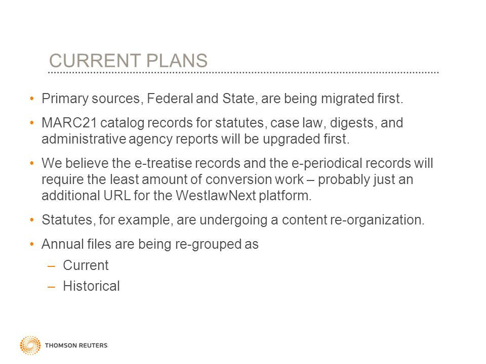 Primary sources, Federal and State, are being migrated first. MARC21 catalog records for statutes, case law, digests, and administrative agency report