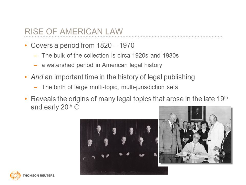 RISE OF AMERICAN LAW Covers a period from 1820 – 1970 –The bulk of the collection is circa 1920s and 1930s –a watershed period in American legal histo