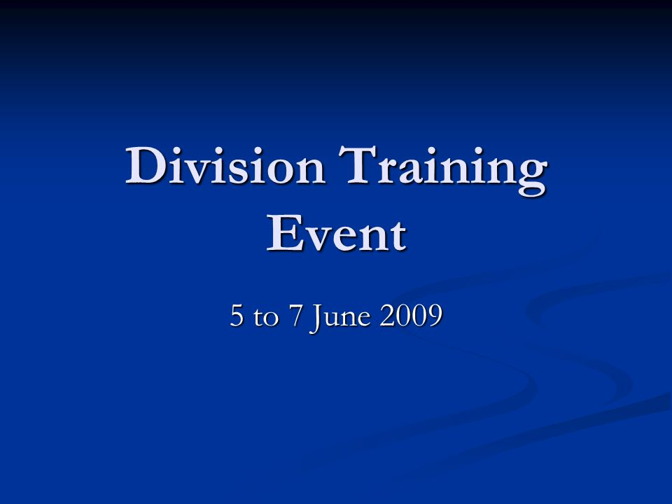 Division Training Event 5 to 7 June 2009