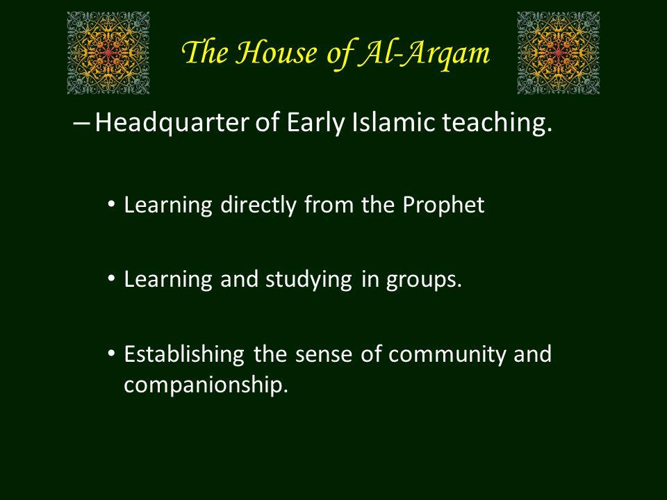 The House of Al-Arqam – Headquarter of Early Islamic teaching.