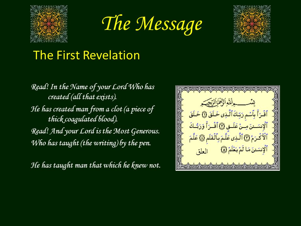 The Message Read.In the Name of your Lord Who has created (all that exists).