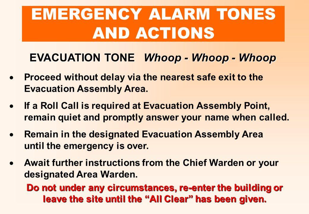 EMERGENCY ALARM TONES AND ACTIONS ALERT TONEBeep - Beep - Beep  Shut down machinery and MMHE.