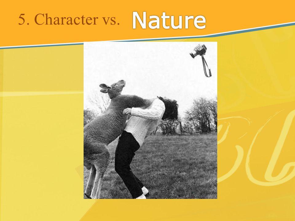 5. Character vs.