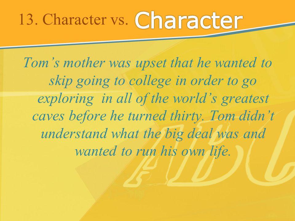 13. Character vs.