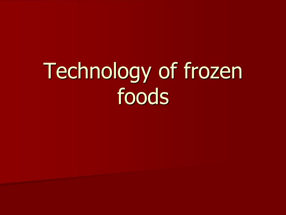 The effect of refrigeration on foods is two folds : A decrease in temperature results in a slowing down of chemical, microbiological and biochemical processes.