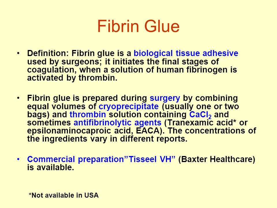 Fibrin Glue Definition: Fibrin glue is a biological tissue adhesive used by surgeons; it initiates the final stages of coagulation, when a solution of