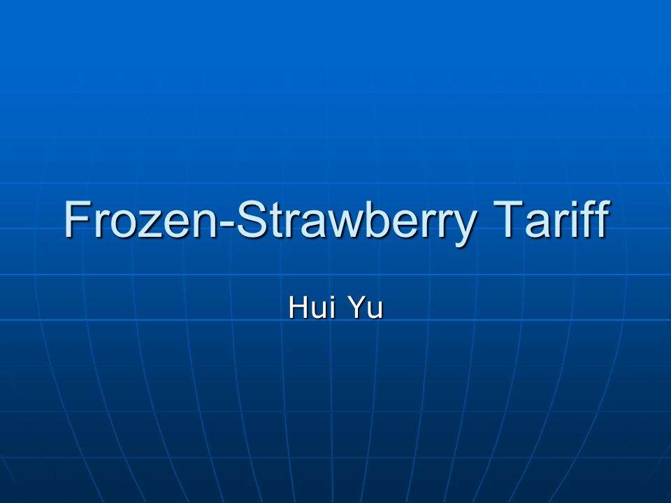 Frozen-Strawberry Tariff Hui Yu