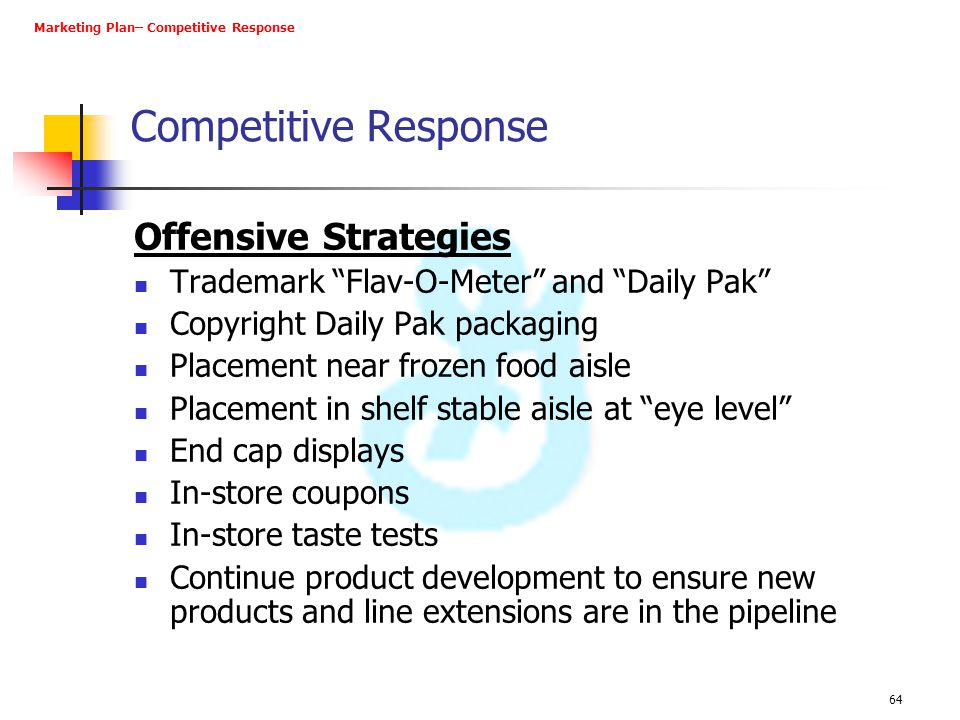 "64 Competitive Response Offensive Strategies Trademark ""Flav-O-Meter"" and ""Daily Pak"" Copyright Daily Pak packaging Placement near frozen food aisle P"