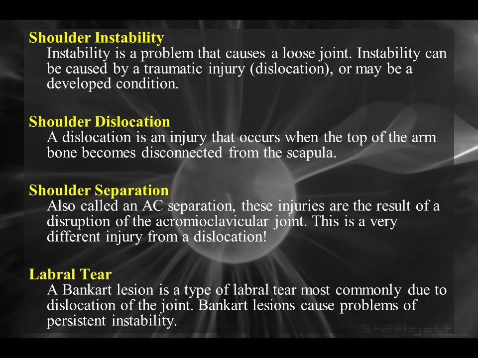 Shoulder Instability Instability is a problem that causes a loose joint. Instability can be caused by a traumatic injury (dislocation), or may be a de