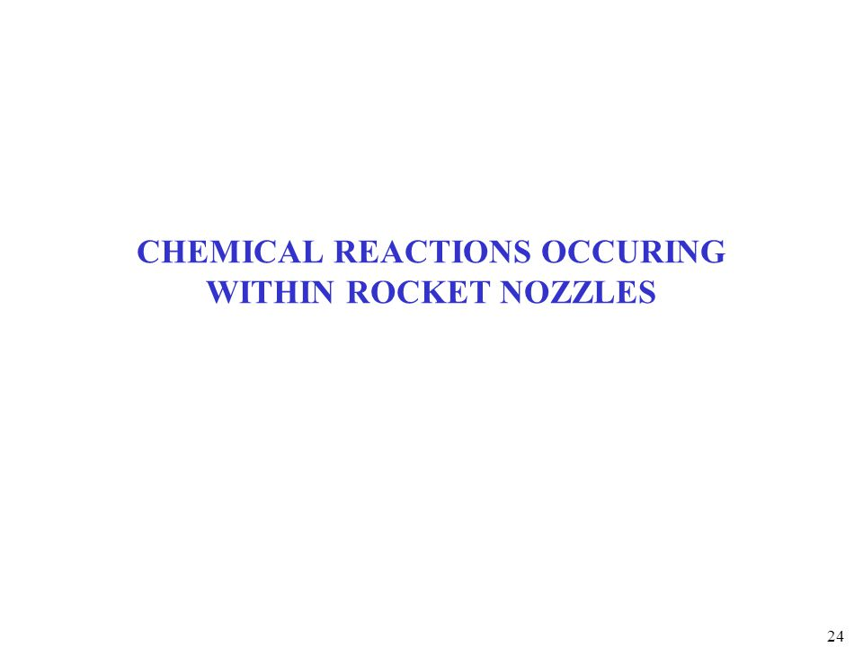 CHEMICAL REACTIONS OCCURING WITHIN ROCKET NOZZLES 24