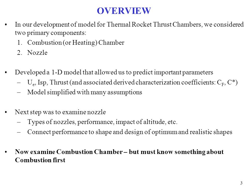 OVERVIEW In our development of model for Thermal Rocket Thrust Chambers, we considered two primary components: 1.Combustion (or Heating) Chamber 2.Noz