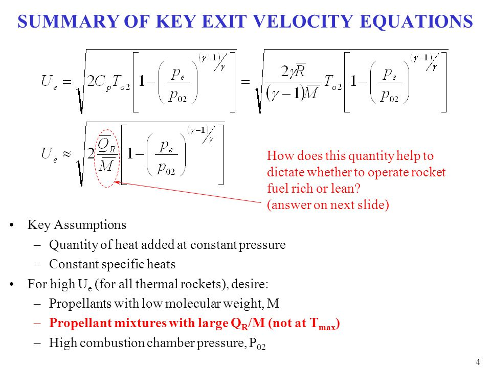SUMMARY OF KEY EXIT VELOCITY EQUATIONS Key Assumptions –Quantity of heat added at constant pressure –Constant specific heats For high U e (for all the