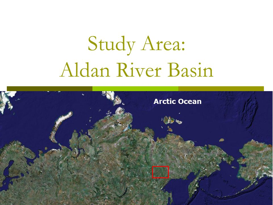 Study Area: Aldan River Basin Arctic Ocean