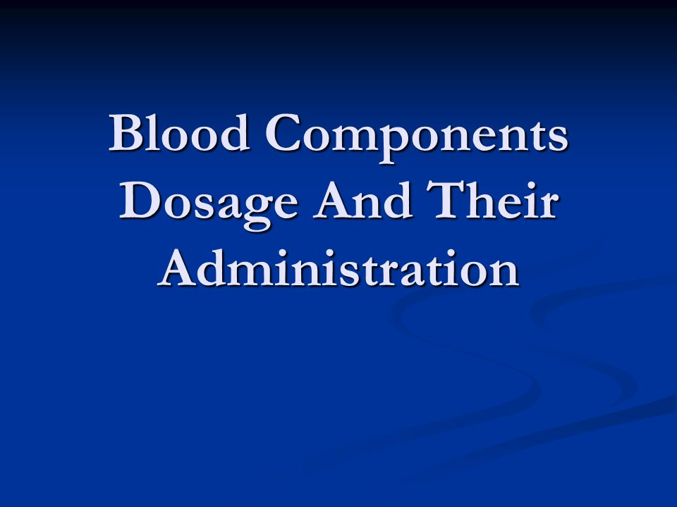 Effective blood transfusion therapy depends on availability of different blood components Components used separately or in combination can meet most patients transfusion needs and keep the risk of transfusion to minimum
