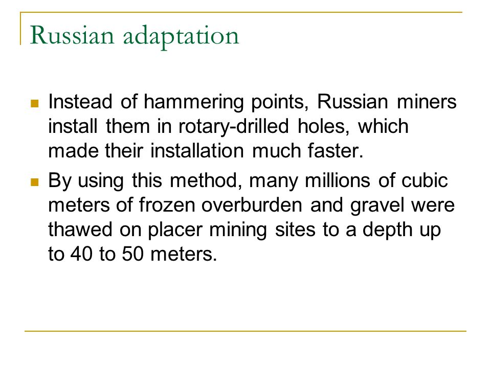 Russian adaptation Instead of hammering points, Russian miners install them in rotary-drilled holes, which made their installation much faster. By usi