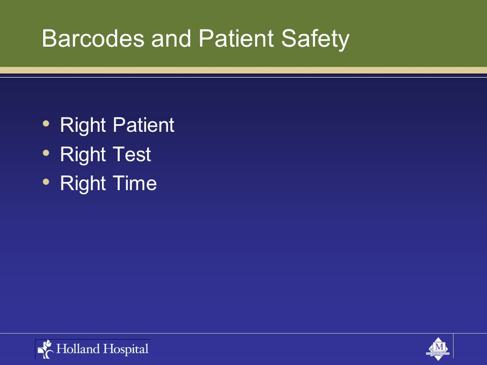 Barcodes and Patient Safety Right Patient Right Test Right Time
