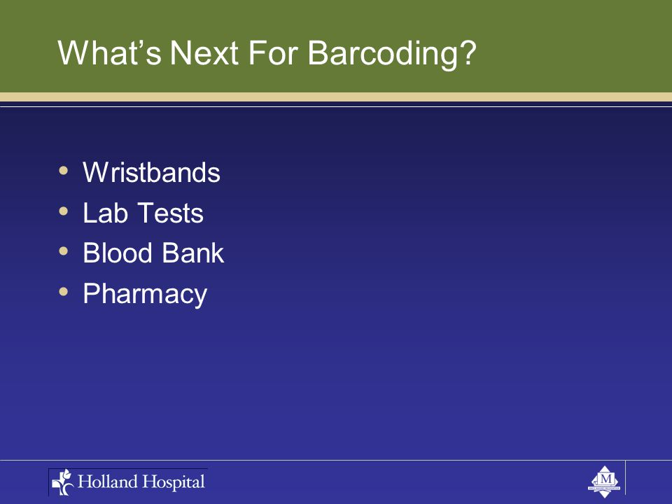 What's Next For Barcoding? Wristbands Lab Tests Blood Bank Pharmacy