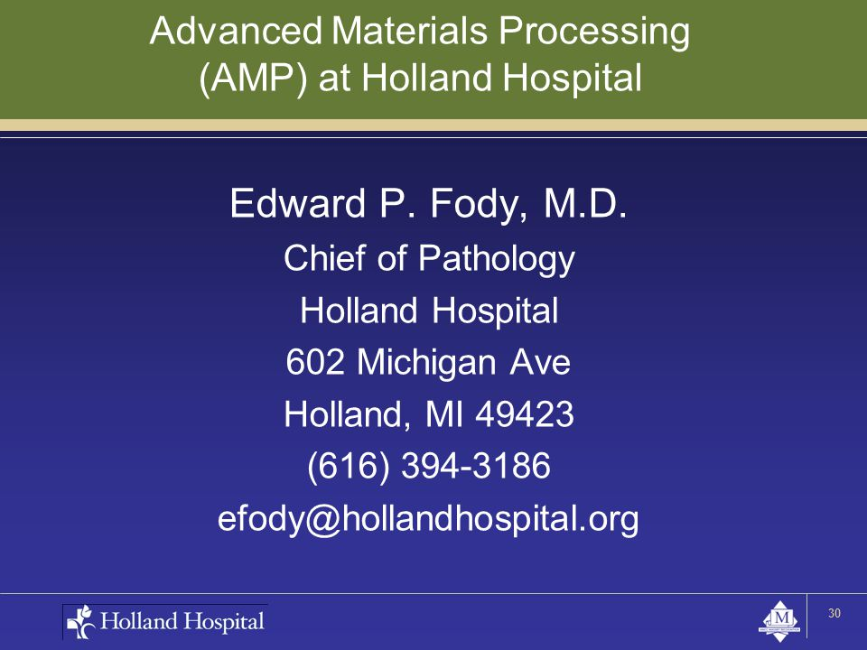 30 Advanced Materials Processing (AMP) at Holland Hospital Edward P.