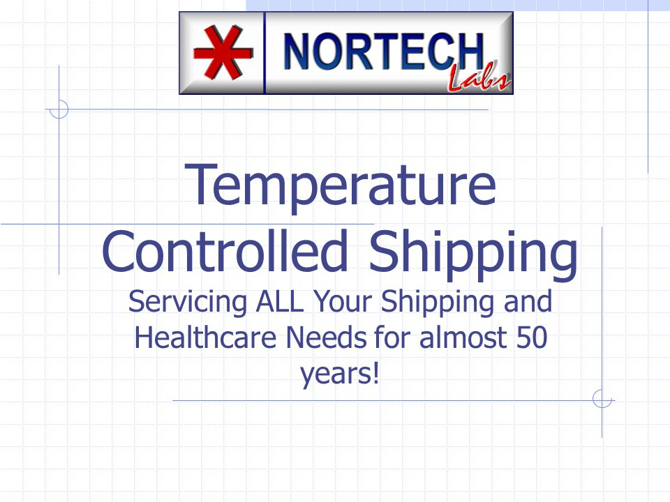 Temperature Controlled Shipping Servicing ALL Your Shipping and Healthcare Needs for almost 50 years!