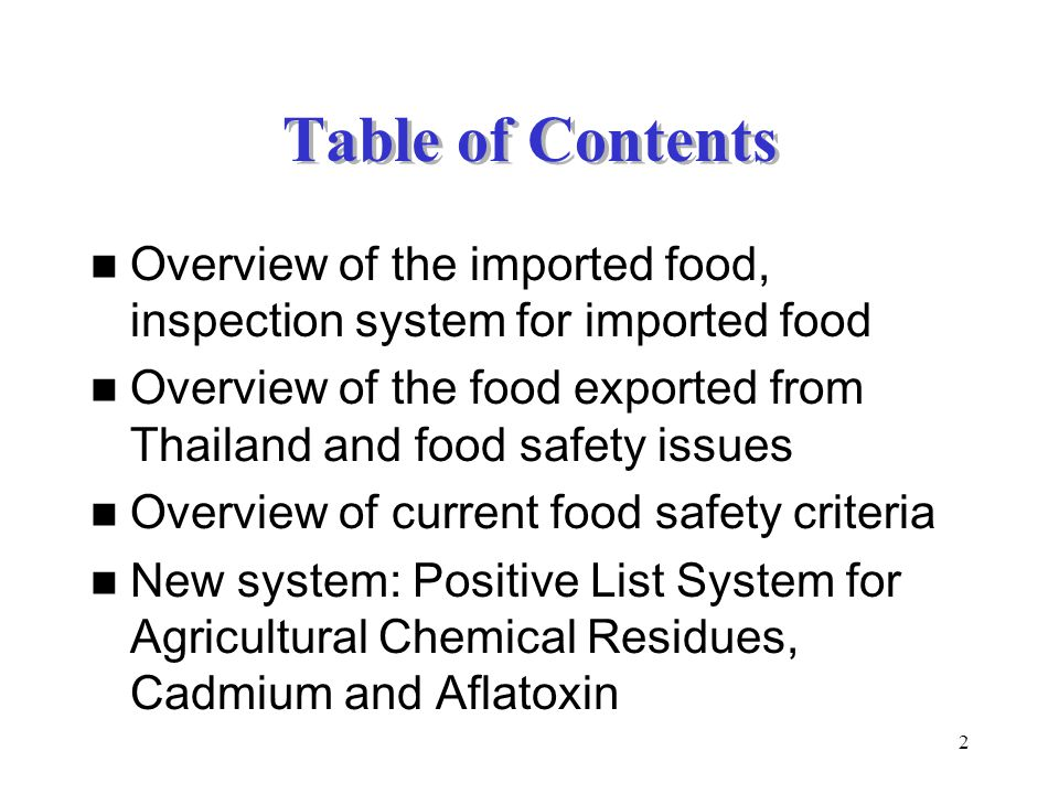 2 Table of Contents Overview of the imported food, inspection system for imported food Overview of the food exported from Thailand and food safety iss