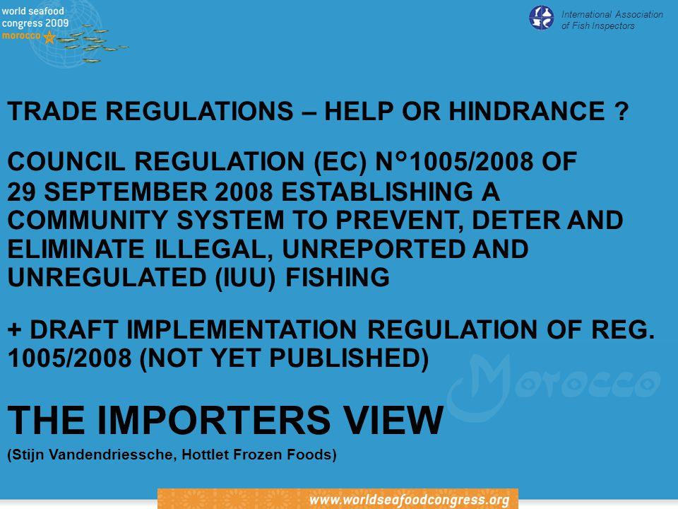 International Association of Fish Inspectors TRADE REGULATIONS – HELP OR HINDRANCE .