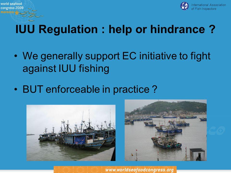 International Association of Fish Inspectors IUU Regulation : help or hindrance .