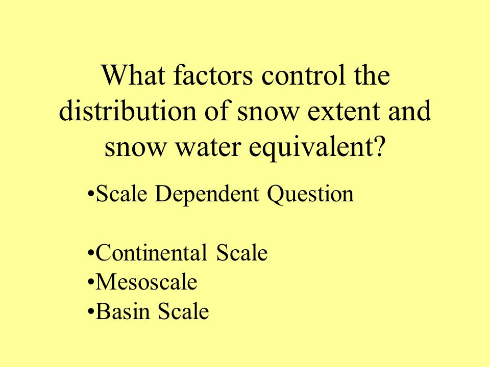 What factors control the distribution of snow extent and snow water equivalent.