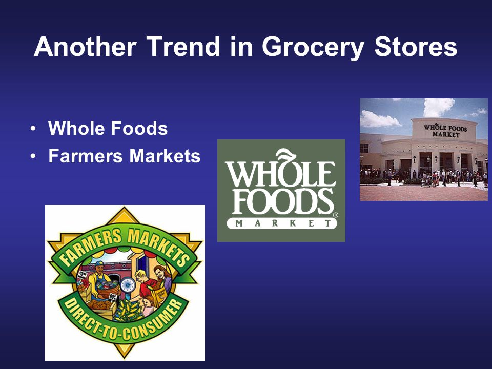 Another Trend in Grocery Stores Whole Foods Farmers Markets