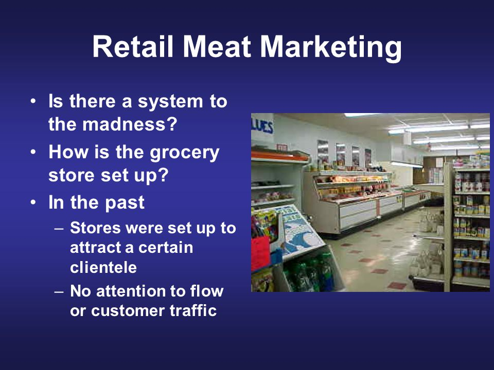 Retail Meat Marketing Is there a system to the madness.