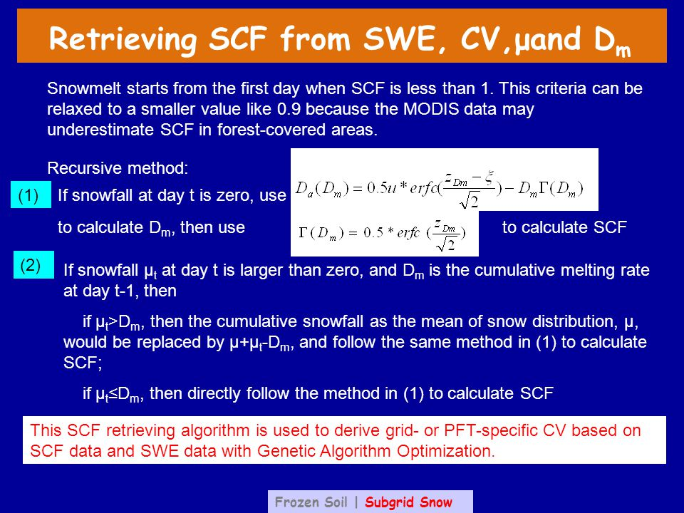 Recursive method: If snowfall at day t is zero, use Snowmelt starts from the first day when SCF is less than 1.