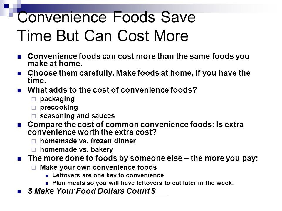 Convenience Foods Save Time But Can Cost More Convenience foods can cost more than the same foods you make at home.