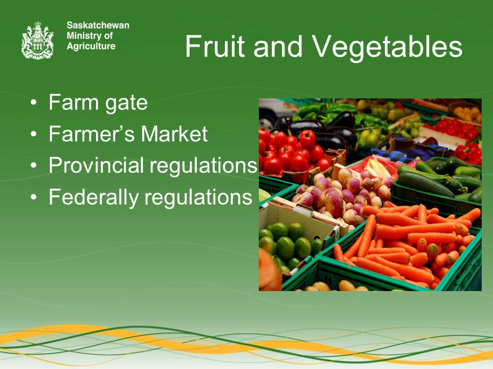 Fruit and Vegetables Farm gate Farmer's Market Provincial regulations Federally regulations