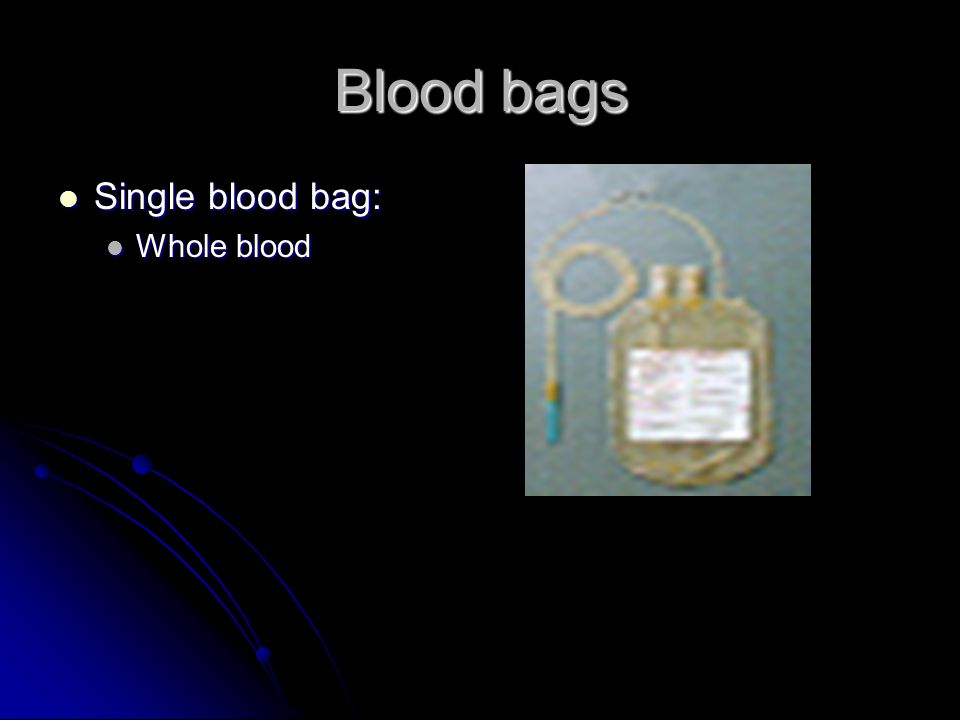 Blood bags Single blood bag: Single blood bag: Whole blood Whole blood