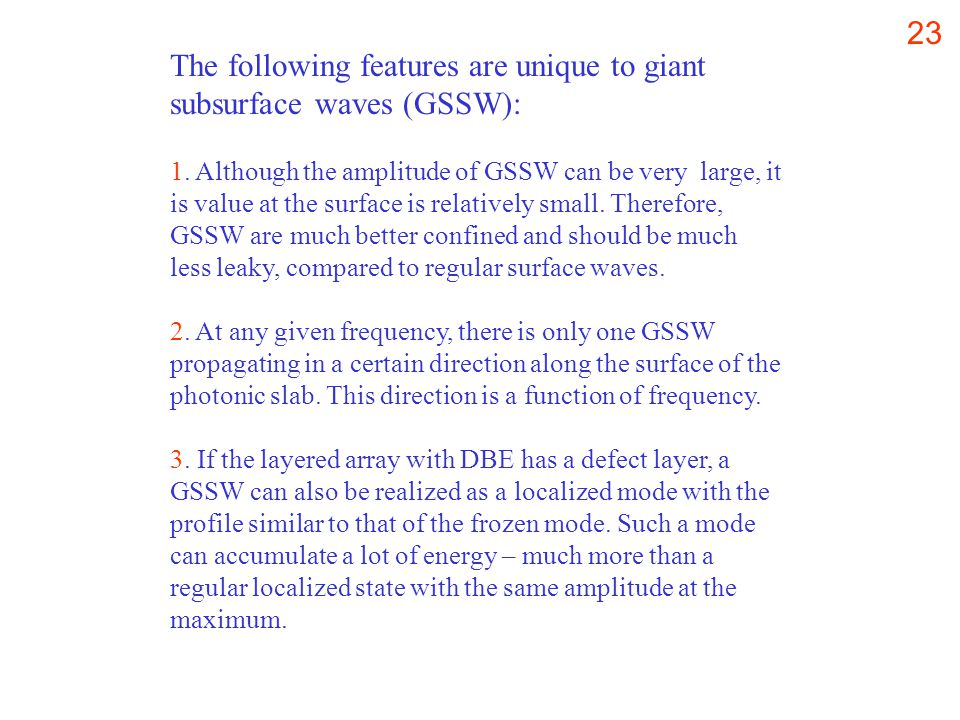 23 The following features are unique to giant subsurface waves (GSSW): 1.