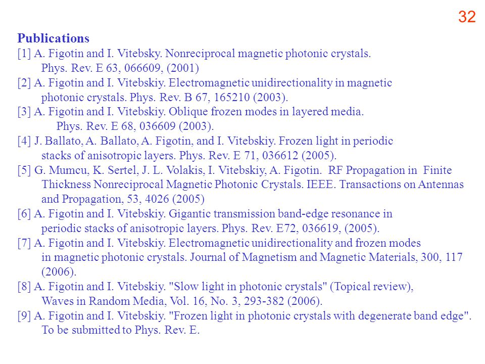 32 Publications [1] A. Figotin and I. Vitebsky. Nonreciprocal magnetic photonic crystals.