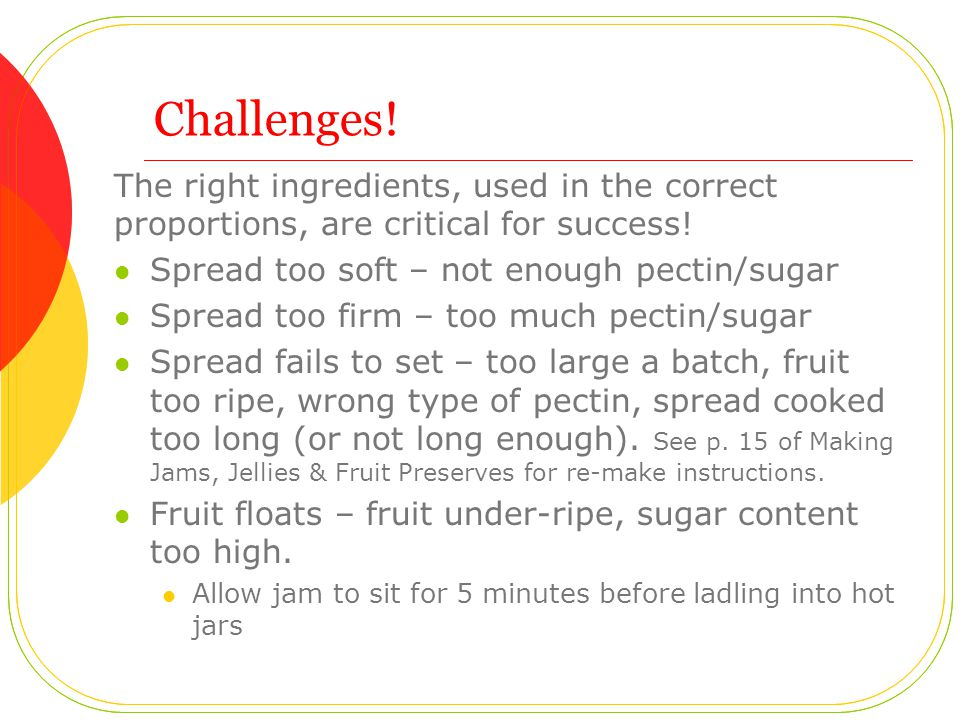 Challenges. The right ingredients, used in the correct proportions, are critical for success.